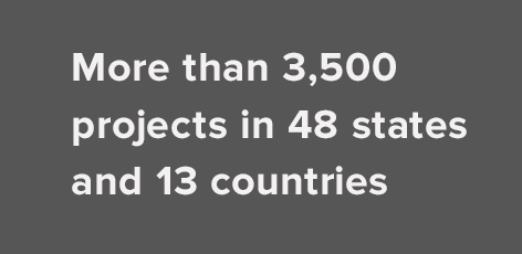 More than 3,500 projects in 48 states and 13 countries